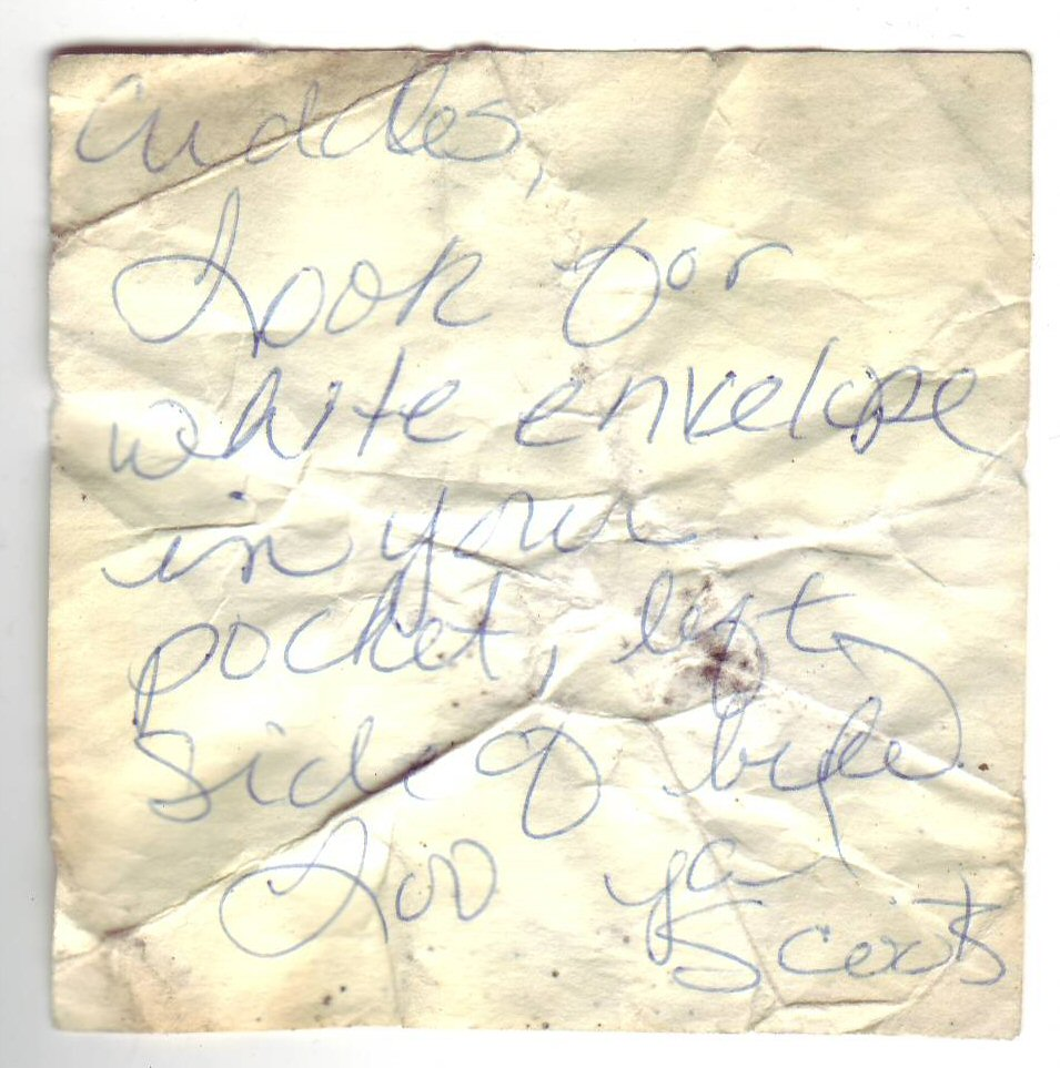 I found this Post-it note inside the pocket of the Windjammer. It reads:Cuddles, Look for white envelope in your pocket, left side of bike. Luv ya! Scoots